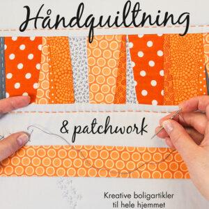 Håndquiltning og patchwork - af Cathrine Staal Axelsen